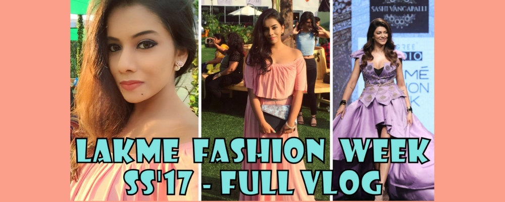 A Day at Lakme Fashion Week 2017